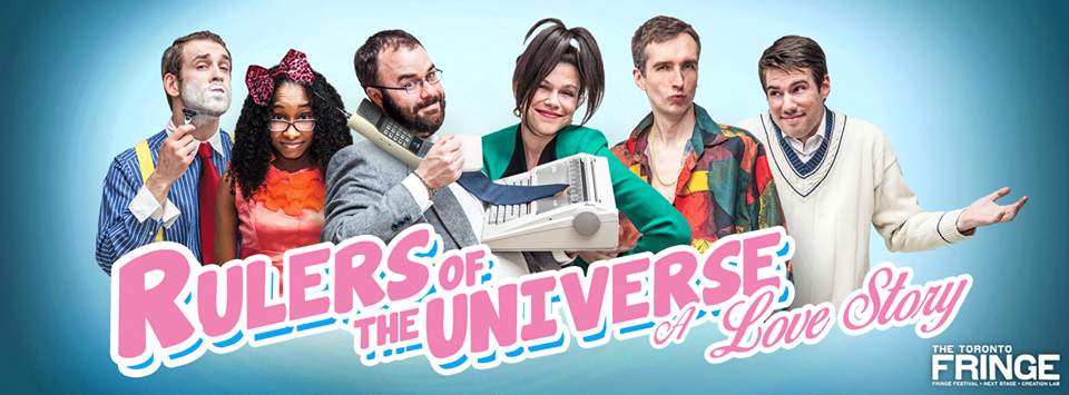 Rulers of the Universe: a Love Story at the 2014 Toronto Fringe Festival.