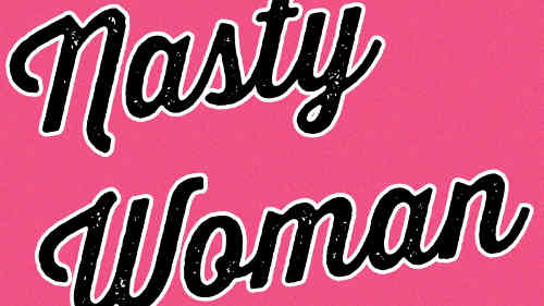 "Image of the title ""Nasty Woman"""
