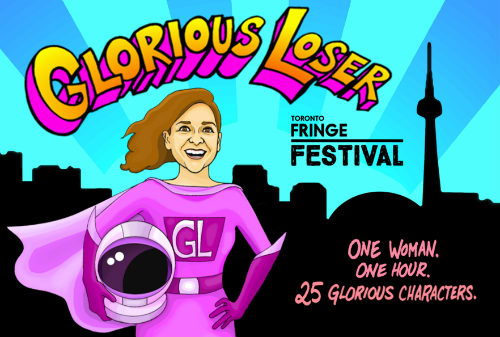 Glorious Loser, playing at the 2018 Toronto Fringe Festival.