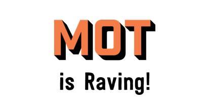 """Graphic saying """"MoT is Raving"""""""