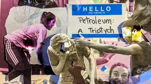 Poster image for Petroleum: A Triptych