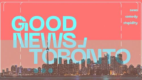 """Graphic depicting the words """"Good News, Toronto"""""""